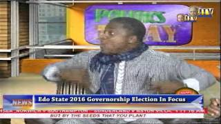 Politics Today: Edo State 2016 Governorship Election In Focus