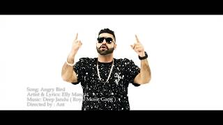 ANGRY BIRD - Elly Mangat - (Official Video) New Punjabi Song 2019