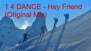 "1 4 DANCE - Hey Friend (Original Mix) (Official Music Video) ('""One for Dance"")"