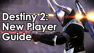 Destiny 2: New Player Guide - How to Play Destiny, Leveling & More