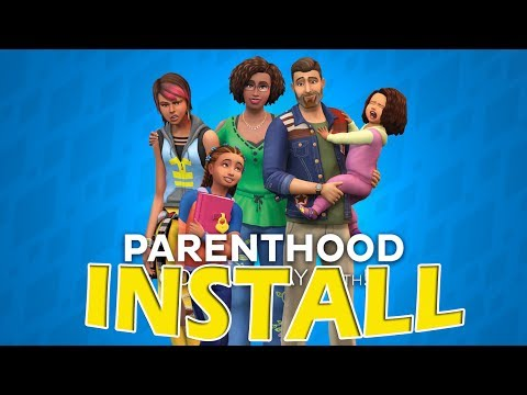 The Sims 4 PARENTHOOD - INSTALL TUTORIAL 💯