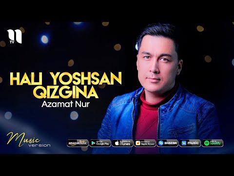 Azamat Nur - Hali yoshsan qizgina
