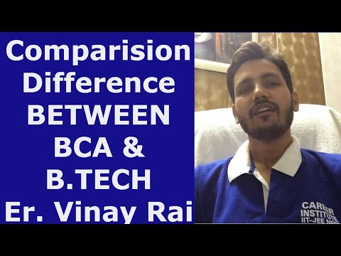 Differnence between BCA vs B.TECH By Er Vinay Kumar Rai