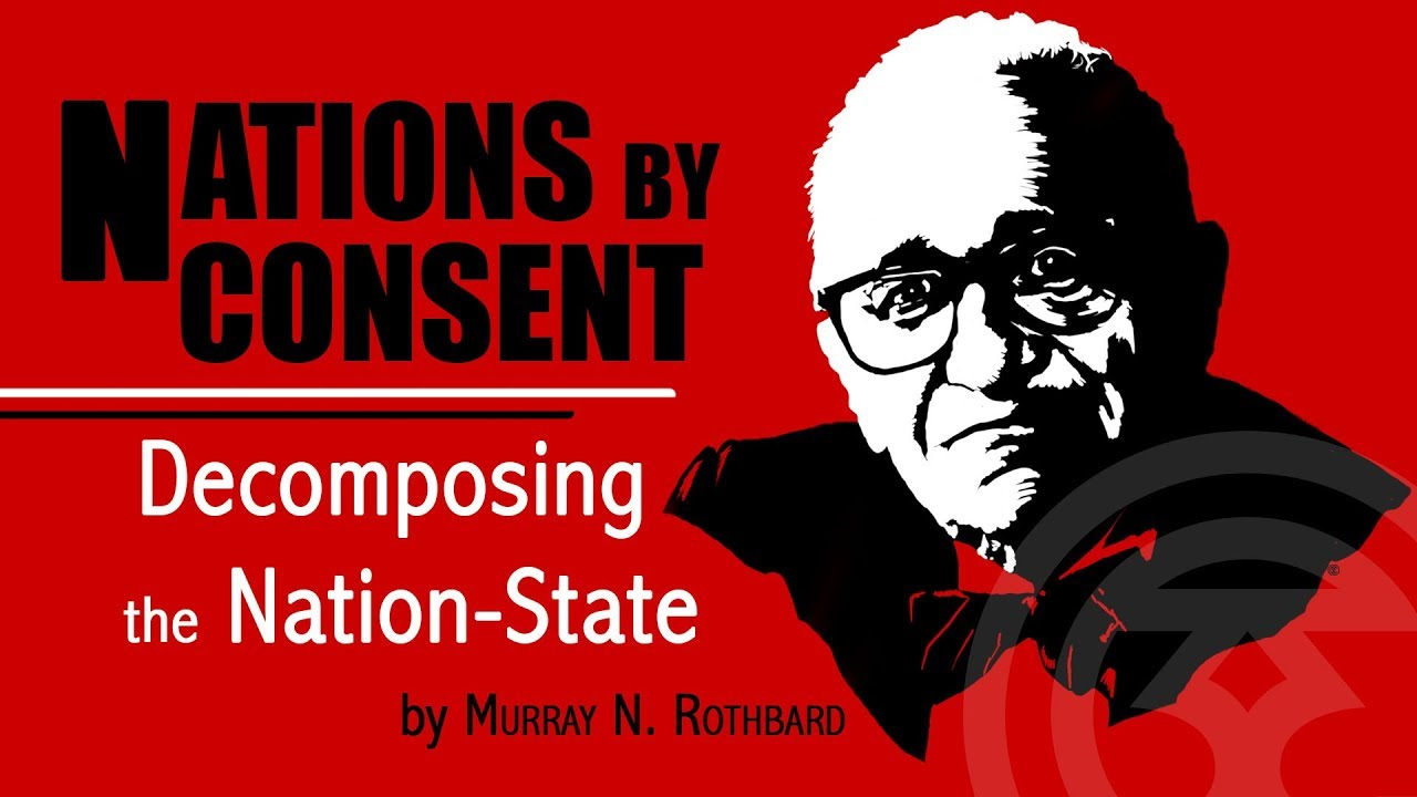 Nations By Consent : Decomposing the Nation-State   Murray Rothbard ...