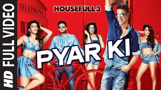 Pyar Ki Full Video Song | HOUSEFULL 3 | Shaarib & Toshi | T-Series(T-Series presents full video song of bollywood movie HOUSEFULL 3,