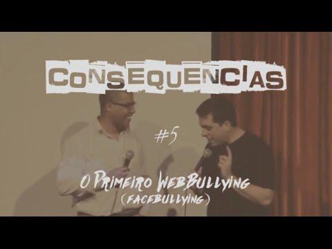 Consequencias #05 - O PRIMEIRO FACEBULLYING