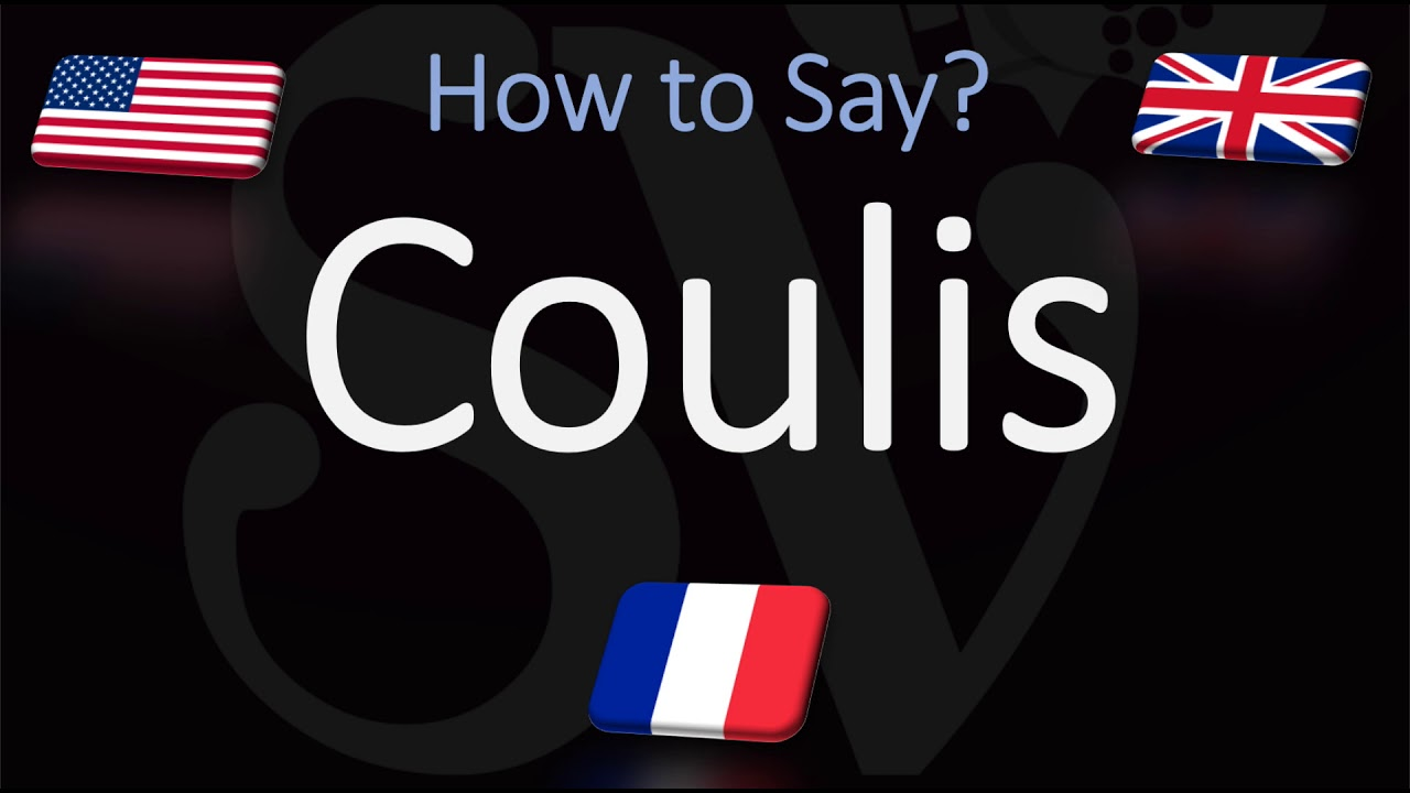 How to Pronounce Coulis? (CORRECTLY)