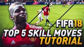 Video TOP 5 SKILL MOVES IN FIFA 18! WHICH SKILL MOVES TO LEARN IN ULTIMATE TEAM! (HOW TO) download MP3, 3GP, MP4, WEBM, AVI, FLV Juni 2018