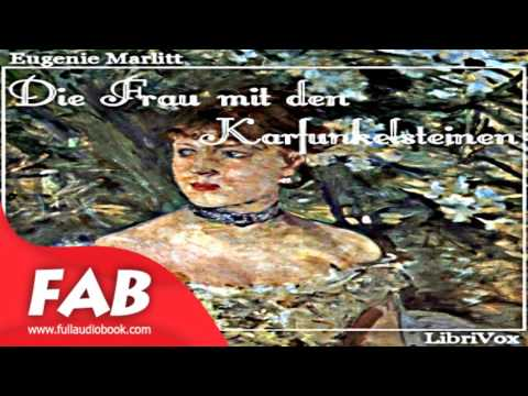 Die Frau mit den Karfunkelsteinen Full Audiobook by Eugenie MARLITT by Romance Audiobook