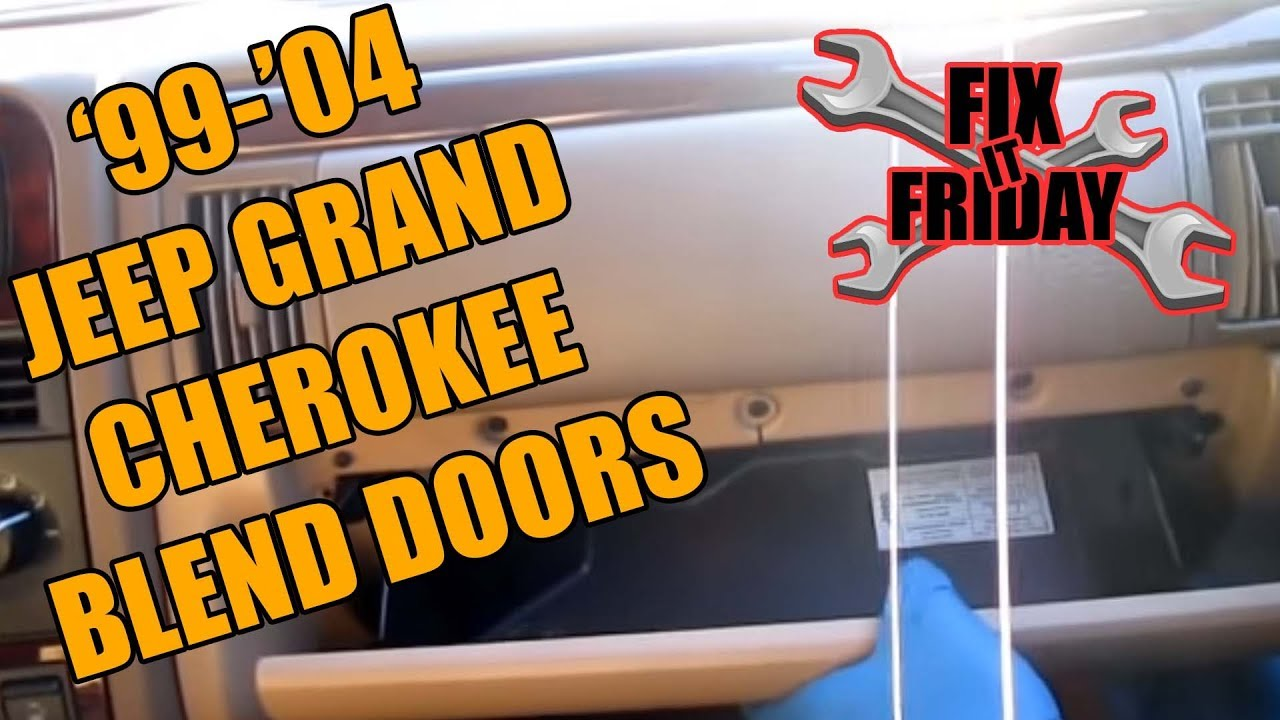 1999 2004 Jeep Grand Cherokee Blend Door Diagnostic And Replacement Youtube