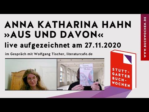 Anna Katharina Hahn: »Aus und davon« auf den Stuttgarter Buchwochen 2020