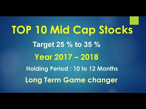 Top 10 Mid cap stocks for Investment in 2018 Expecting 35 %