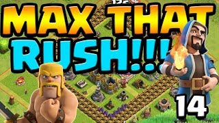 ONE QUEEN UPGRADE LEFT!  MAX That RUSH ep14 | Clash of Clans