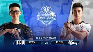 FAPTV vs OVERCLOCKERS [Vòng 3 - 02.08] - Đấu Trường Danh Vọng Mùa Đông 2019