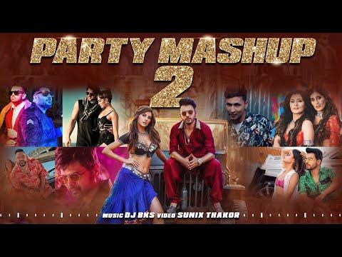 Party Mashup 2 | DJ BKS | Sunix Thakor | Best Of Bollywood Mashup