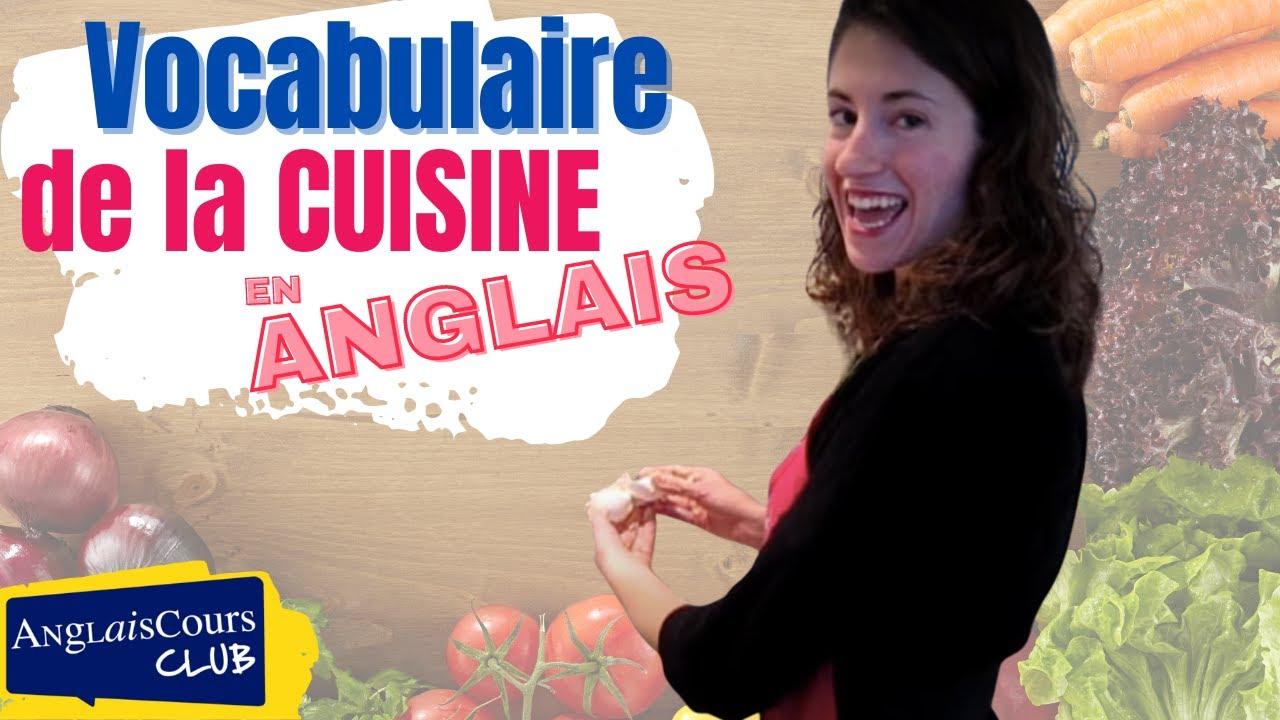 Vocabulaire de la cuisine en anglais et son application youtube - Vocabulaire de la cuisine ...
