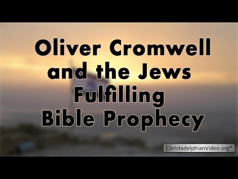 Oliver Cromwell and the Jews Fulfilling Bible Prophecy