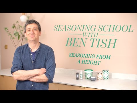 Season from a height - Episode 5 - Seasoning School with Ben Tish