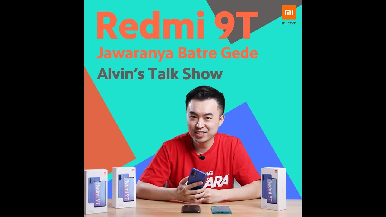 Kata Alvin Tse tentang Redmi 9T - Ep. 2