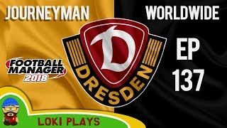 Fm18 - journeyman worldwide - ep137 - dynamo dresden - football manager 2018