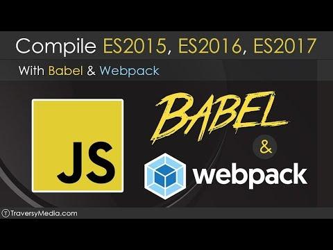 Use Babel & Webpack To Compile ES2015 - ES2017