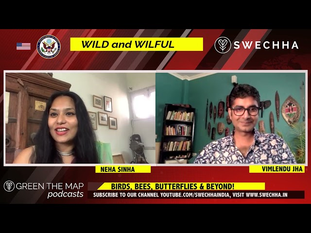 'Wild and Wilful: Birds, Bees, Butterfies and Beyond!', Neha Sinha in conversation with Vimlendu Jha