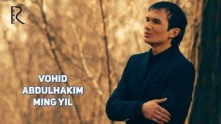 Download Vohid Abdulhakim - Ming yil | Вохид Абдулхаким - Минг йил Mp3 and Videos