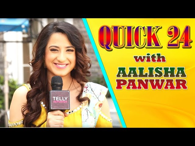Quick 24 With Aalisha Panwar | A Fun Rapid Fire | Telly Reporter Exclusive
