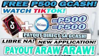 LIBRENG P500 PESOS SA PANONOOD NG TIKTOK | ARAW-ARAW PWEDE KUMITA | DIRECT PAYOUT SA GCASH | NEW APP
