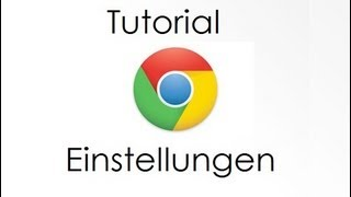 Tutorial: Google Chrome Einstellungen