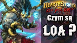 Czym są LOA? / Historie Hearthstone, World of Warcraft