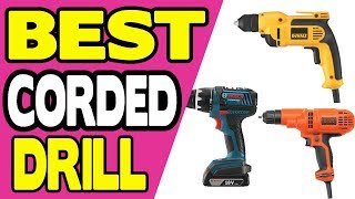Best Corded Drill [Decisive Guide for 2018]