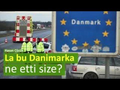La Bu Danimarka Size Ne Etti Gardaşım? [Hasan Cücük]