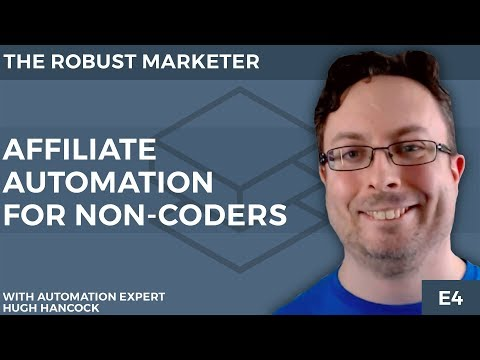 YOU ARE WASTING TIME | Affiliate Automation for Non-Coders With Hugh Hancock | Robust Market E4