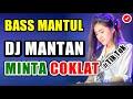 Dj Mantan Minta Coklat ♬ Lagu Dj Tik Tok  Remix Original 2k19