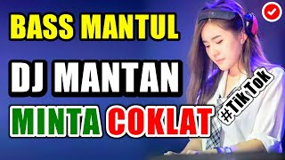 Download DJ MANTAN MINTA COKLAT ♬ LAGU DJ TIK TOK  REMIX ORIGINAL 2K19