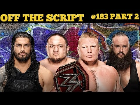 WWE UNIVERSAL TITLE FATAL 4 WAY! WWE SUMMERSLAM 2017 PREDICTIONS! - Off The Script #183 Part 2