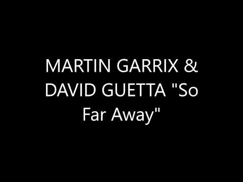 MARTIN GARRIX & DAVID GUETTA So Far Away