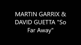 "MARTIN GARRIX & DAVID GUETTA ""So Far Away"""