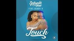 NTOMBI MUSIC feat. Heavy-K - TOUCH(RADIO EDIT)