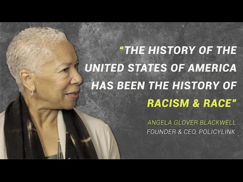 """Angela Glover Blackwell: """"This will be a failed nation if it doesn't overcome the legacy of racism."""""""