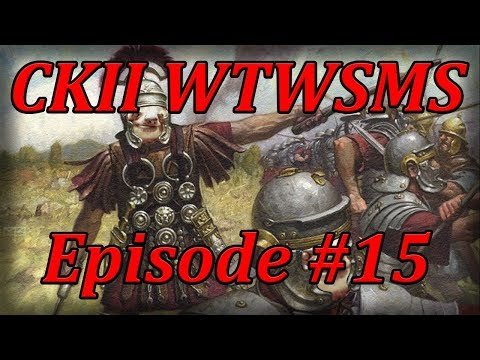 Let's Play CKII West Rome Episode 15 (Cleaning up Gaul)