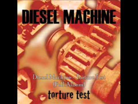 Diesel Machine - Torture Test (Full Album)