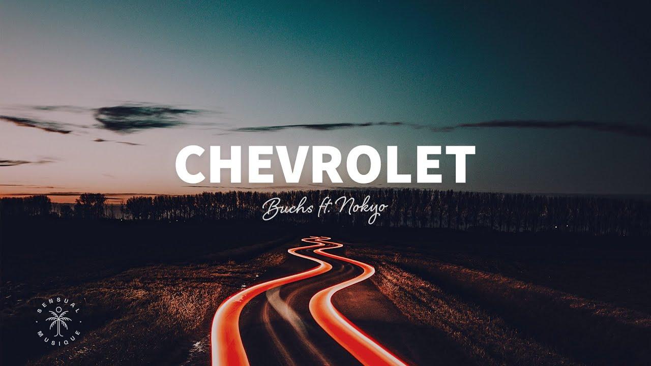 Buchs - Chevrolet (Lyrics) ft. Nokyo