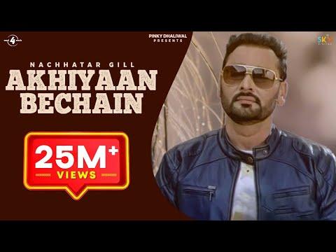 New Punjabi Songs 2015    AKHIYAAN BECHAIN    NACHHATAR GILL    Punjabi Songs 2015