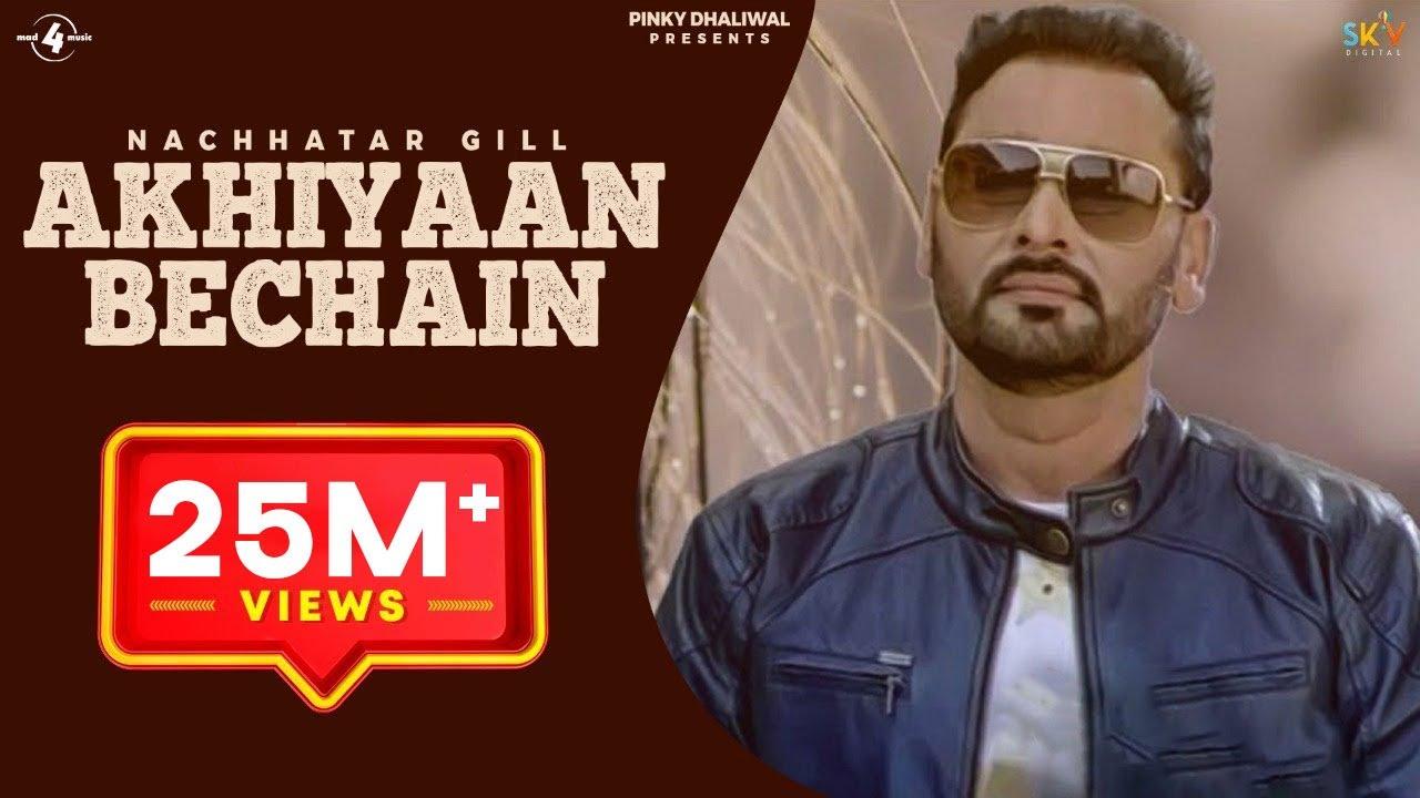 Akhiyaan Bechain Nachhatar Gill mp3 download video hd mp4