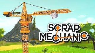 Реалистичный Башенный Кран или РБК! :D | Scrap Mechanic