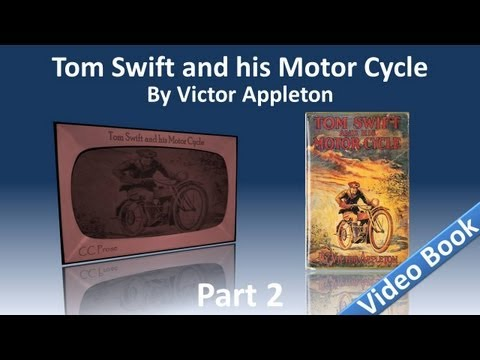 Part 2 - Tom Swift and His Motor Cycle Audiobook by Victor Appleton (Chs 13-25)