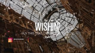 """[FREE] """"Wishin"""