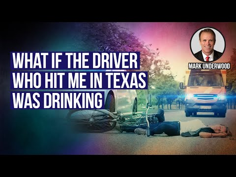 What if the driver who hit me in Texas was drinking?